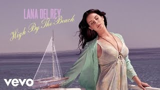 Lana Del Rey - High By The Beach (Official Audio)(New album Honeymoon out September 18th. Pre-order now: iTunes: http://lanadel.re/WrQNwc Amazon: http://lanadel.re/XiYh4J Official Store: ..., 2015-08-10T18:40:00.000Z)