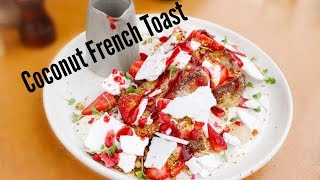Eat With Me: Coconut French Toast!