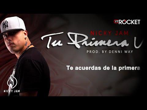 Nicky Jam - Tu Primera Vez (con Letra) @NickyJamPr Musica Reggaeton Nuevo 2013 - Prod Denni Way