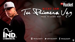 Video Tu Primera Vez Nicky Jam