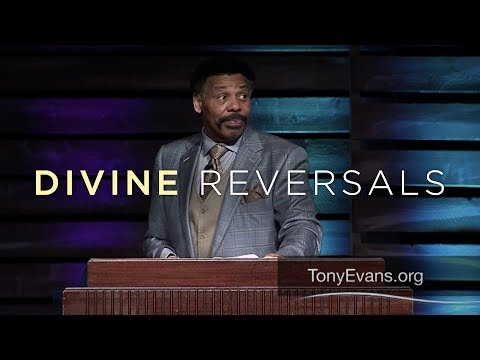 Divine Reversals | Sermon by Tony Evans (Esther Series)