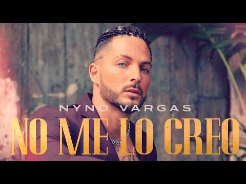 Смотреть клип Nyno Vargas - No Me Lo Creo