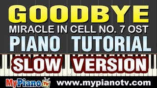 [Slow Version] Goodbye - 7번방의 선물 Miracle in Cell No. 7 OST [Piano Tutorial @ 50% speed]