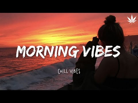 Morning vibes chill mix  ☀️ English songs chill vibes music playlist