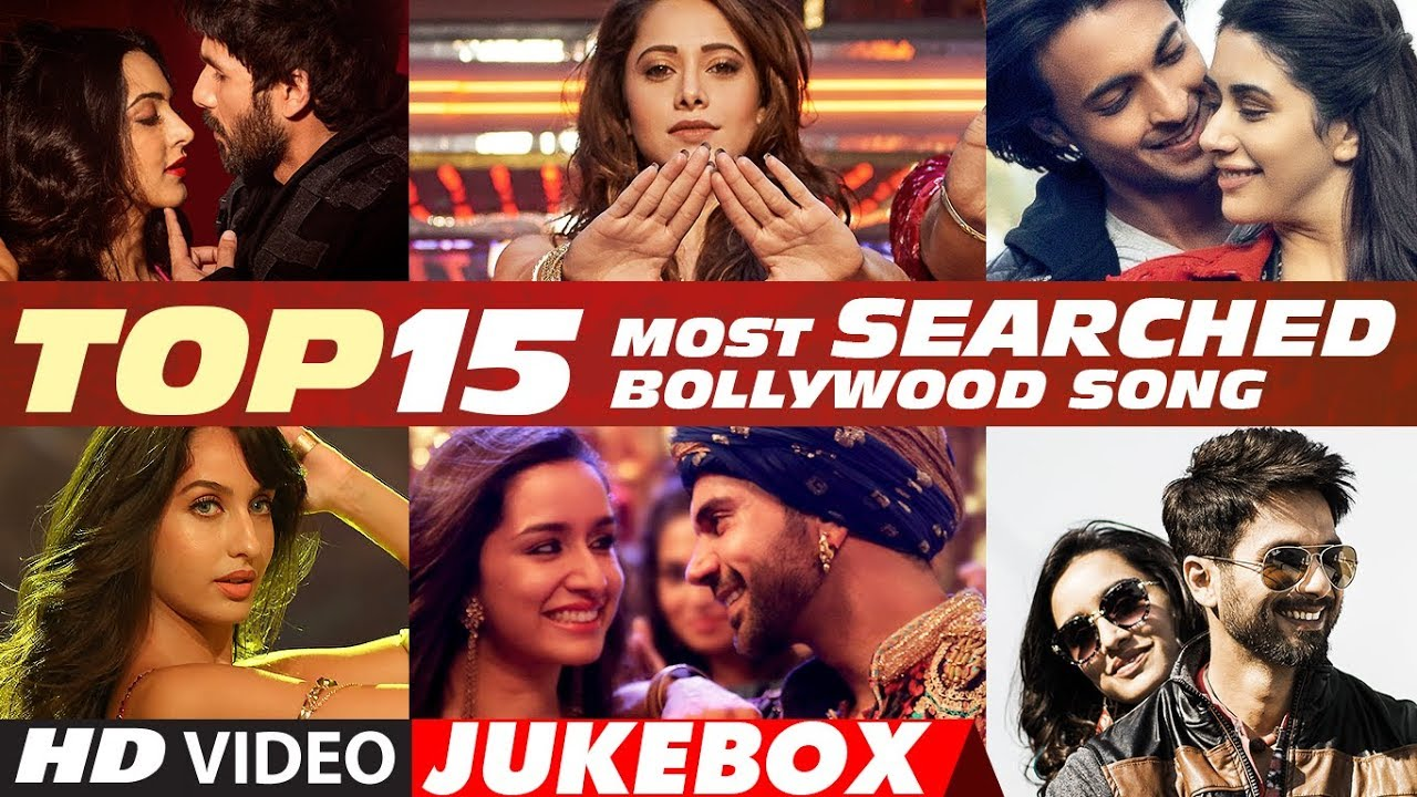T-Series Top 15 Most Searched Bollywood Songs - 2018   Video Jukebox