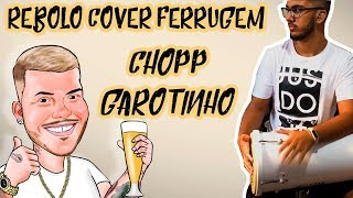 Baixar Rebolo Cover - Ferrugem - Chopp Garotinho