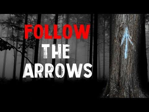 """""""Follow The Arrows"""" Creepypasta"""