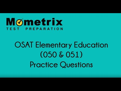OSAT Elementary Education (050 & 051) Practice Questions ...