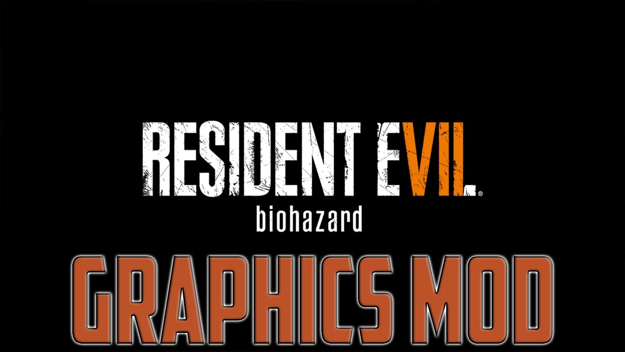 Video - Resident Evil 7 Graphics Mod – Cinematic HDR Mod