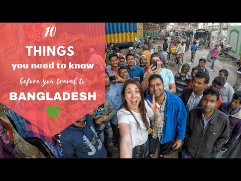 10 Things you need to know before you travel to Bangladesh