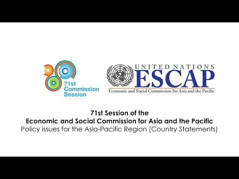 CS71: Policy issues for the Asia-Pacific Region (Country Statements) - Friday Morning