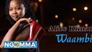 Alice Kimanzi - Waambie [Audio]