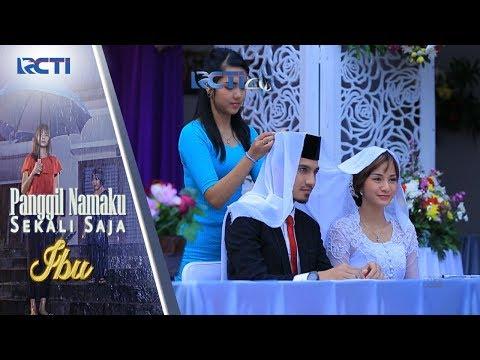 IBU SEBUT NAMAKU SATU KALI SAJA - Fiona Dan Fahri Akhirnya Menikah [28 Agustus 2017]