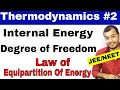 Thermodynamics 02 (Physics ) | Internal Energy : Degree of Freedom , Law Of Equipartition Of Energy