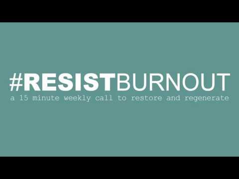 #ResistBurnout 4 17 17