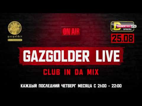 #GazgolderLive [DFM] – 25.08 – In Da Mix 2
