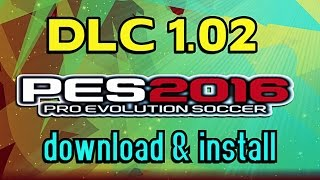[PES 2016] DLC 1.02 (Data Pack 1) : Download and install for PC