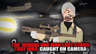 The Heroic One Man Last Stand that was Caught on Camera