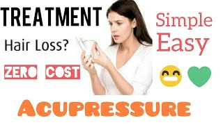 Hair loss - Simple Free Treatment by Acupressure ( Easy to Do & No medicine or surgery )