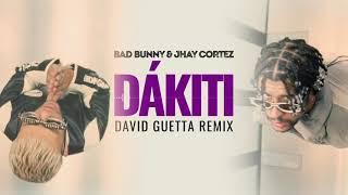 Bad bunny & Jhay cortez - DÁKITI (David guetta remix)