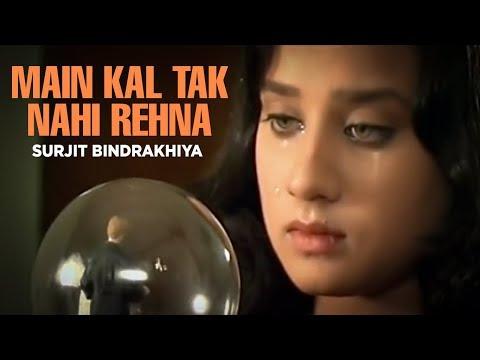"""""""Main Kal Tak Nahi Rehna"""" """"Surjit Bindrakhiya""""   Ishque Di Agg"""