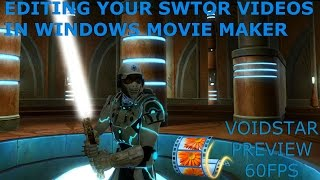 Swtor: Tips for editing your videos in Windows Movie Maker (60fps enabled)