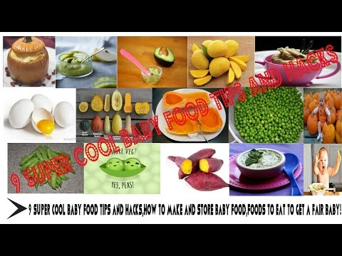 9 Super Cool Baby food Tips And Hacks,How to Make and Store Baby Food,Foods To Eat To Get A Fa