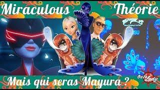 MIRACULOUS | THEORIE : Mais qui sera Mayura ?!