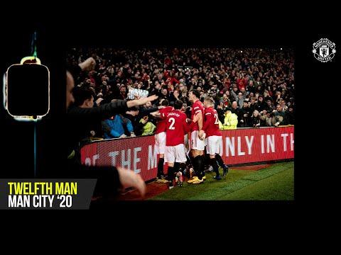 12th Man | Manchester United v Manchester City (2019/20) | Scott McTominay | Man Utd 2-0 Man City