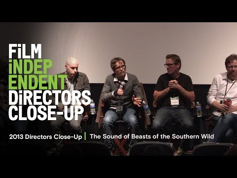 The Sound Of Beasts Of The Southern Wild | 2013 Director's Close-Up