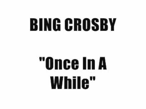bing crosby once in a while