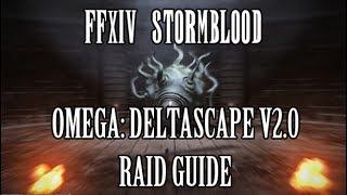 FFXIV Stormblood: Omega - Deltascape V2.0 Normal Raid Guide (Catastrophe)