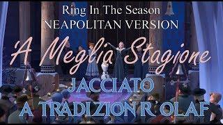 'A Meglia Stagione (Ring In The Season - NEAPOLITAN VERSION)