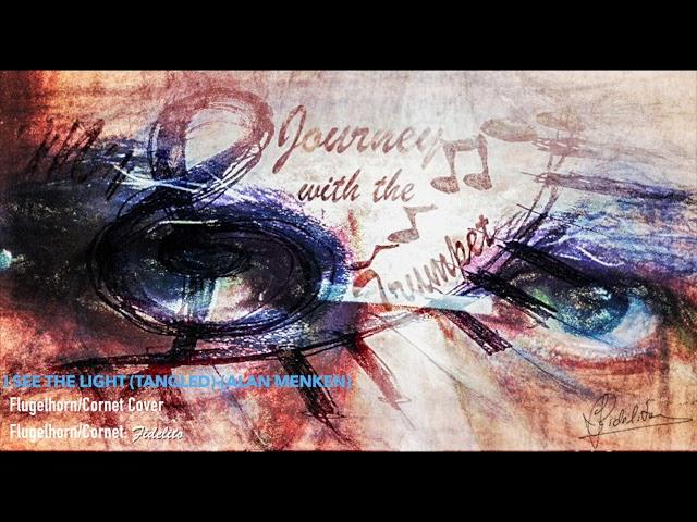 I See The Light (Tangled)-(Alan Menken) - Flugelhorn/Cornet Cover