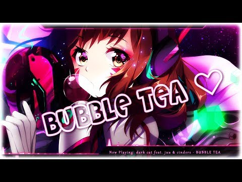 Nightcore - BUBBLE TEA