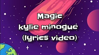 Kylie Minogue - Magic (Lyrics video)