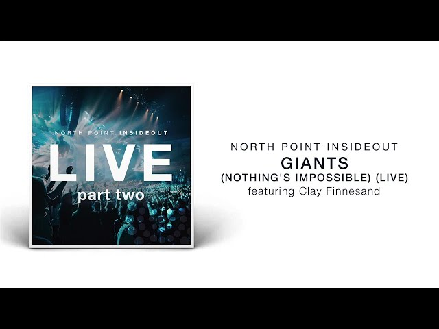 North Point InsideOut - Giants (Nothing's Impossible) (Live/Audio) ft. Clay Finnesand