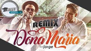 Baixar DJ BLEBYT - Thiago Brava Ft. Jorge - Dona Maria (Remix)