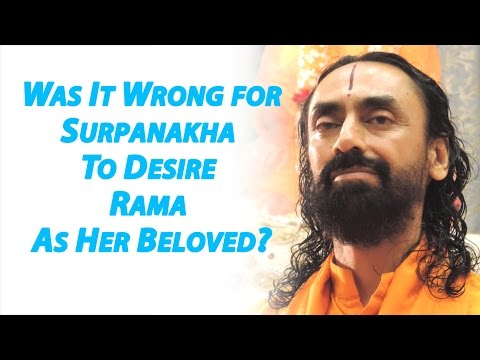 Was it wrong for Surpanakha to desire Rama as her beloved? - Swami Mukundananda