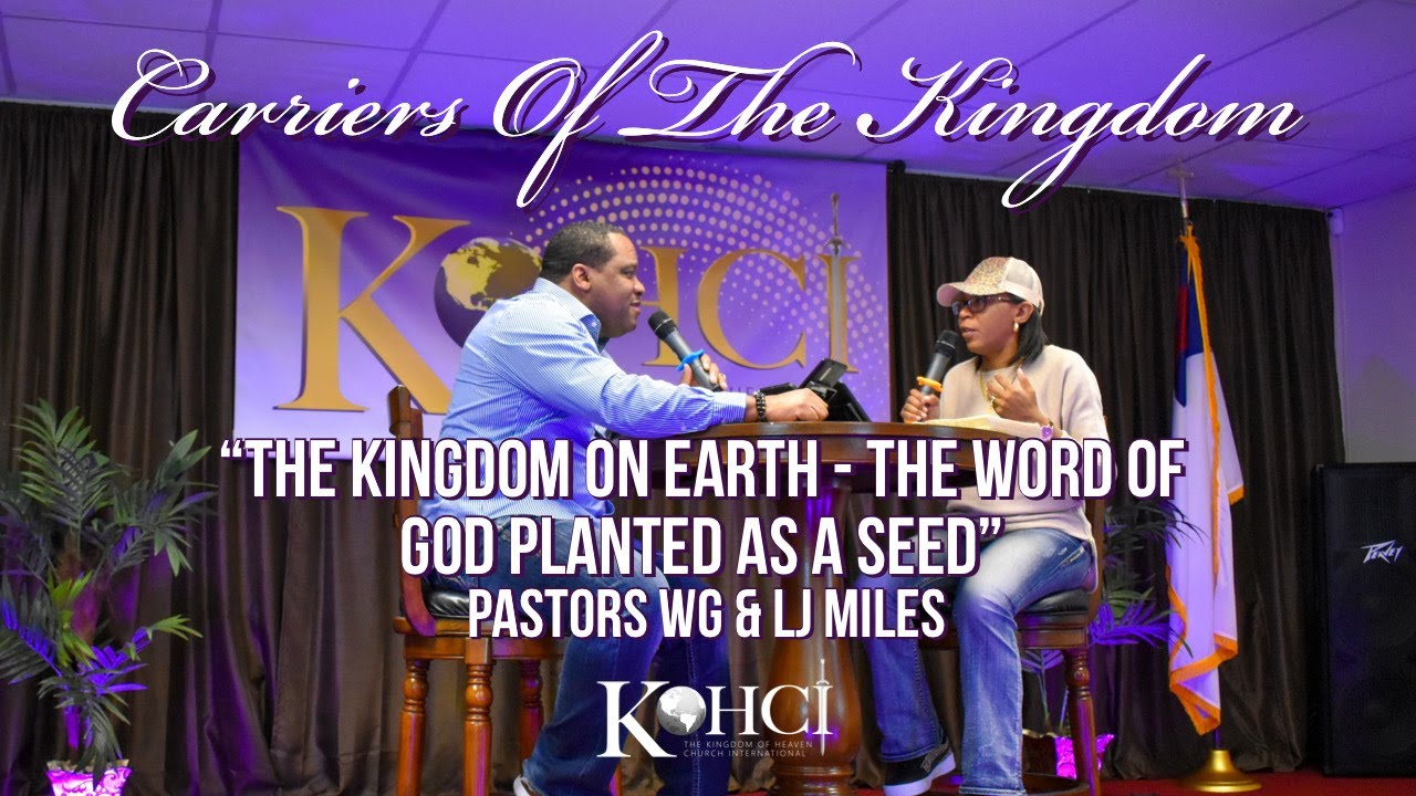 "CARRIERS OF THE KINGDOM ""The Kingdom On Earth - THE WORD OF GOD PLANTED AS A SEED"""