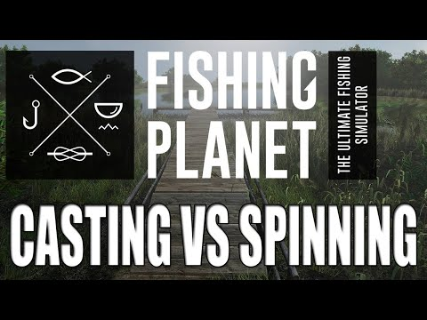 Fishing Planet - Casting Rods Vs Spinning Rods