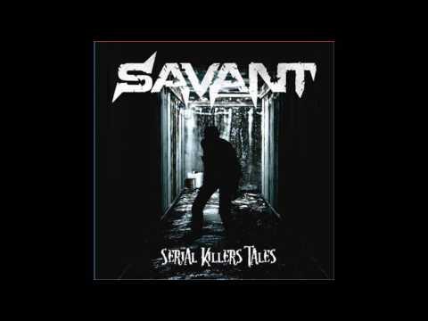 Savant - Serial Killers' Tales (Full Album, 2017)