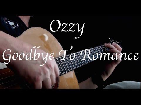 Ozzy Osbourne - Goodbye To Romance - Fingerstyle Guitar