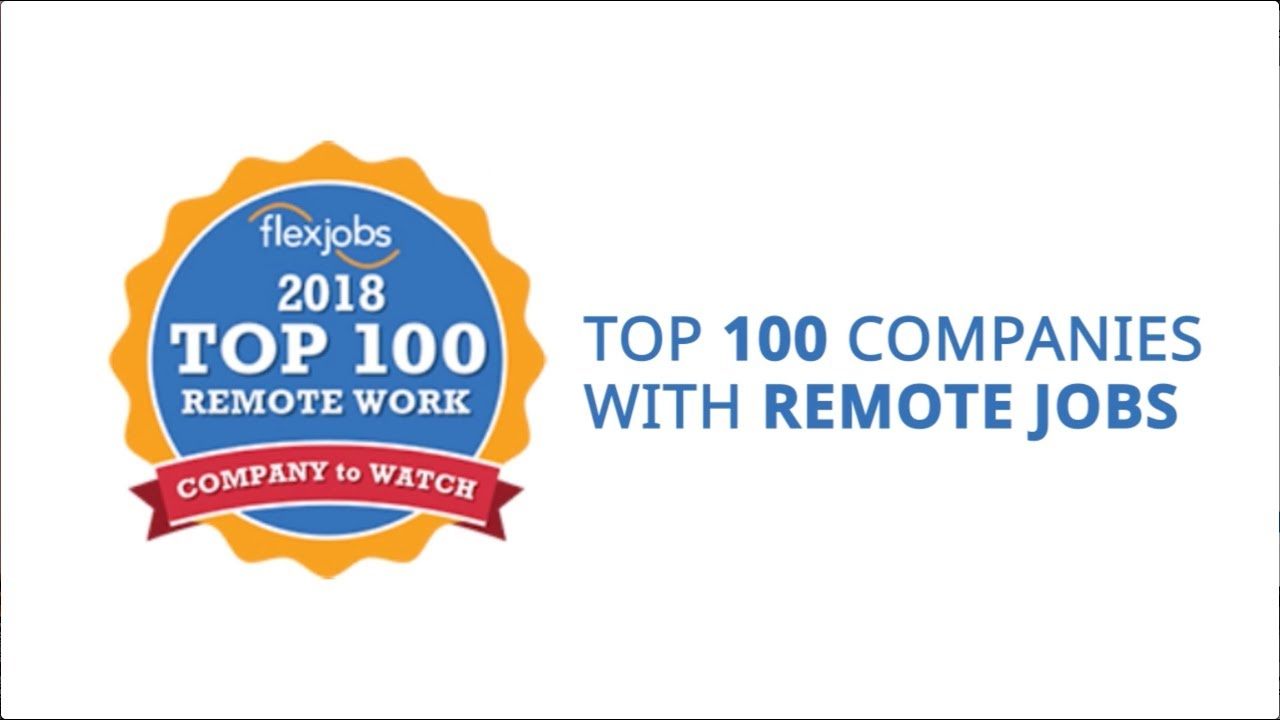 Top 100 Companies with Remote Jobs in 2018