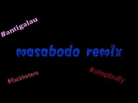 Masabodo remix 2018 Mp3