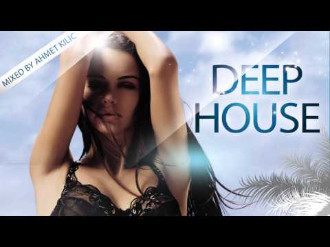 DEEP HOUSE SET 1 ( AHMET KILIC Mix )