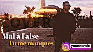 Younes Raï X - Cover Mal à l'aise & Tu me manques 2020