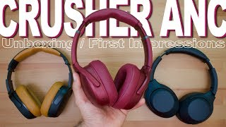 Skullcandy Crusher ANC Unboxing And First Impressions
