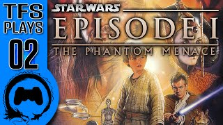 STAR WARS: The Phantom Menace - 02 - TFS Plays (TeamFourStar)