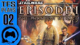 STAR WARS: The Phantom Menace - 02 - TFS Plays (TeamFourStar)